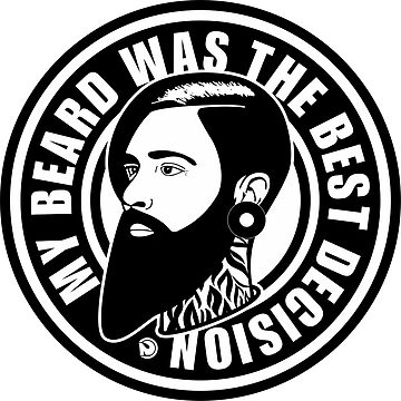 My beard was the best decision by netrok