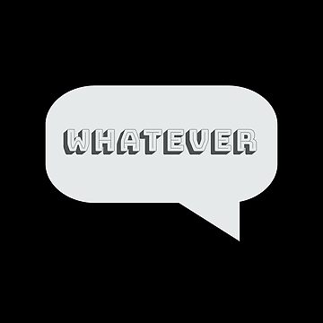 Statement Funny Slogan Design - Whatever by kudostees
