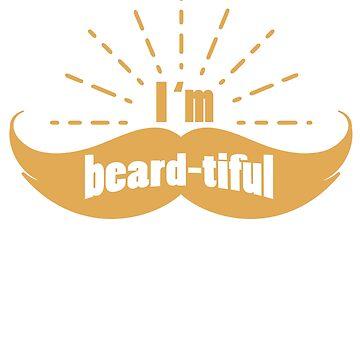 Beard Day Funny Gifts for Dad Husband Boyfriend - I Am Beardtiful by daviduy