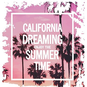 California Dreaming Enjoy Summer Time T-Shirt by andalit