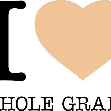 I ♥ WHOLE GRAIN by eyesblau