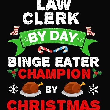 Law Clerk by day Binge Eater by Christmas Xmas by losttribe