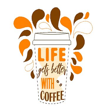 Life better with coffee by sager4ever