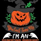Halloween T-Shirts & Gifts: You Can't Scare Me I'm an Organizational Psychologist by wantneedlove
