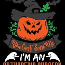 Halloween T-Shirts & Gifts: You Can't Scare Me I'm an Orthopedic Surgeon by wantneedlove