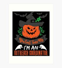 Halloween T-Shirts & Gifts: You Can't Scare Me I'm an Outreach Coordinator Art Print