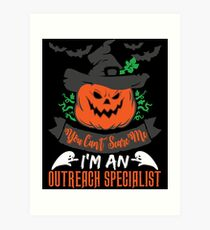Halloween T-Shirts & Gifts: You Can't Scare Me I'm an Outreach Specialist Art Print