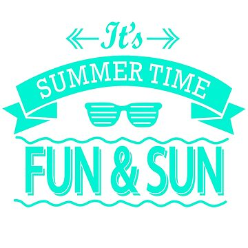 It's Summer Time Fun Sun T-Shirt by andalit