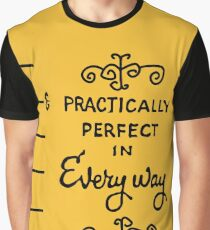 practically perfect Graphic T-Shirt