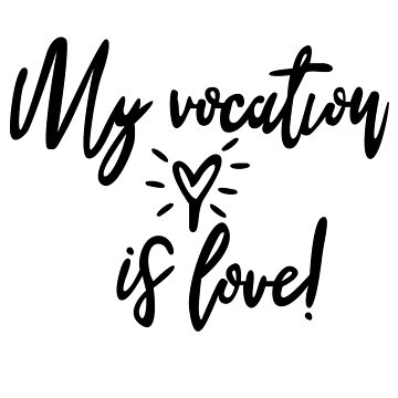 My Vocation Is Love Great Fashion T-Shirt by andalit