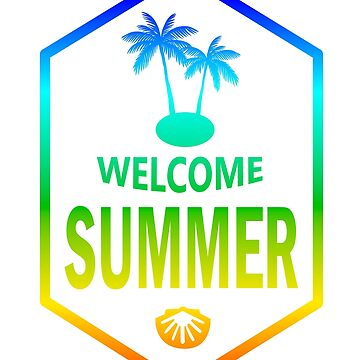 Welcome Summer Great Fashion T-Shirt by andalit