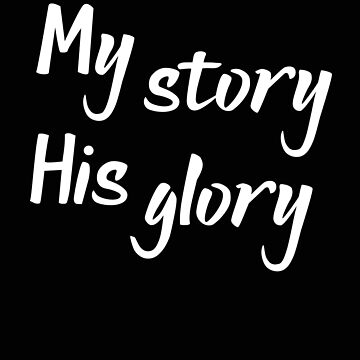 Religious My Story His Glory Christian Faith by stacyanne324