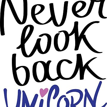Never Look Back Unicorn by ProjectX23