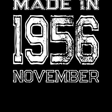 Birthday Celebration Made In November 1956 Birth Year by FairOaksDesigns