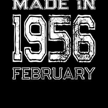 Birthday Celebration Made In February 1956 Birth Year by FairOaksDesigns