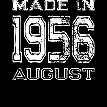 Birthday Celebration Made In August 1956 Birth Year by FairOaksDesigns