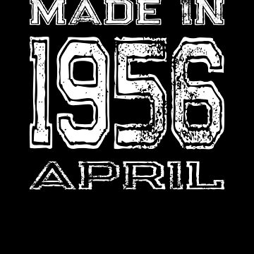 Birthday Celebration Made In April 1956 Birth Year by FairOaksDesigns