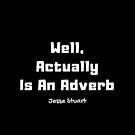 Well, Actually is an Adverb by SisterQuill
