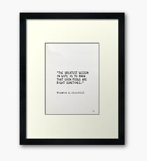 """""""The greatest lesson in life is to know that even fools are right sometimes.""""  ― Winston S. Churchill Framed Print"""