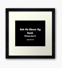 Ask Me About My Book Framed Print