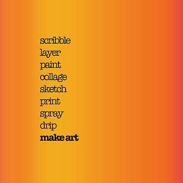 Just make art! by KoreSage