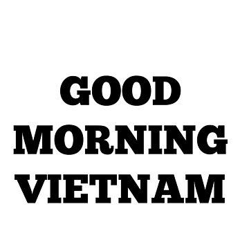 good morning vietnam by ChloeHebert