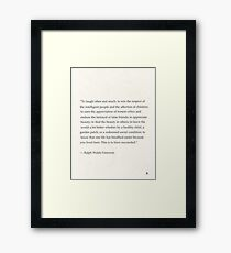 Ralph Waldo Emerson quote. To laugh often and much; to win the respect of the intelligent people and the affection of children;... Framed Print