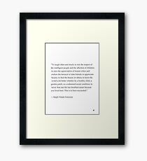 Awesome quote. Ralph Waldo Emerson  Framed Print