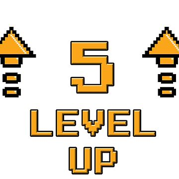 Level 5 Up by PaunLiviu