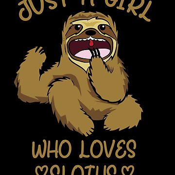 Best Cutest Sloth Ever Just A Girl Cute Gift by PrintPress