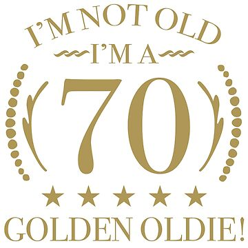 70th Birthday Golden Oldie by thepixelgarden