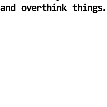 Overthink Things by coinho