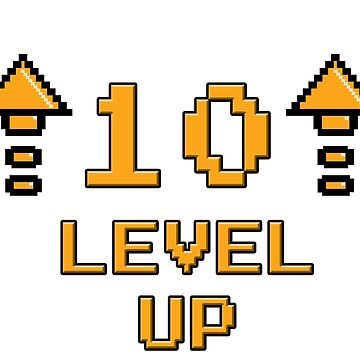 Level 10 Up by PaunLiviu