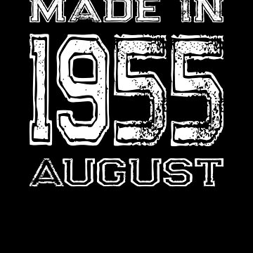 Birthday Celebration Made In August 1955 Birth Year by FairOaksDesigns
