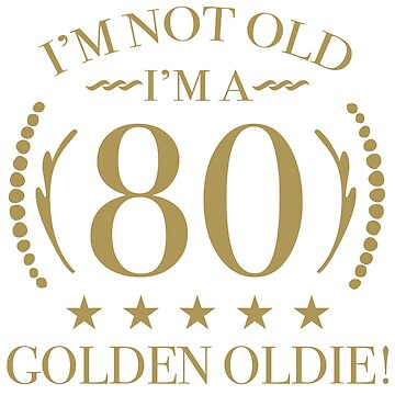 80th Birthday Golden Oldie by thepixelgarden