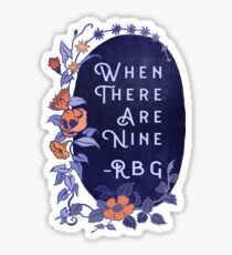 When There Are Nine - Ruth Bader Ginsburg Sticker
