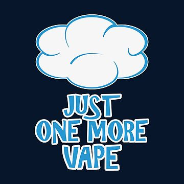 Just One more Vape by 2vape