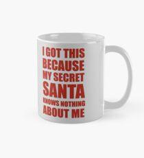 Ich habe das, weil mein geheimer Weihnachtsmann nichts über mich weiß Tasse (Standard)