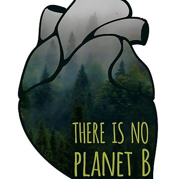 there is no planet B - forest by FandomizedRose