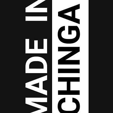 made in chinga by andely10
