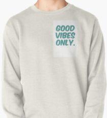 Nur gute Schwingungen Sweatshirt