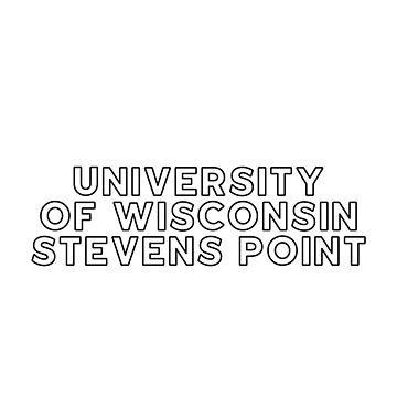 University of Wisconsin Stevens Point - Style 13 by caroowens