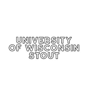 University of Wisconsin Stout - Style 13 by caroowens