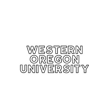 Western Oregon University - Style 13 by caroowens