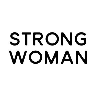 Strong Woman by Mkirkdesign