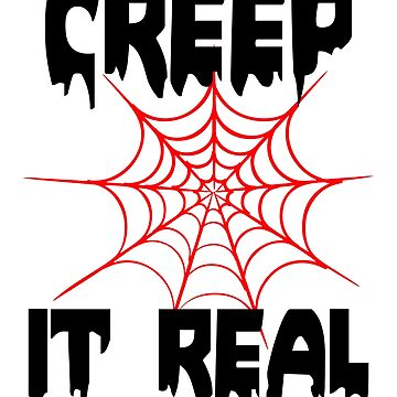 Creep it Real Halloween tshirt by cecatto