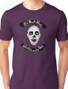Oh, What A Day! What A Lovely Day! Unisex T-Shirt