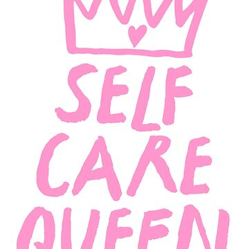 self care queen by katrinawaffles