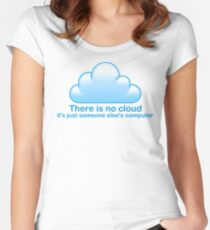 there is no cloud it's just someone else's computer Women's Fitted Scoop T-Shirt