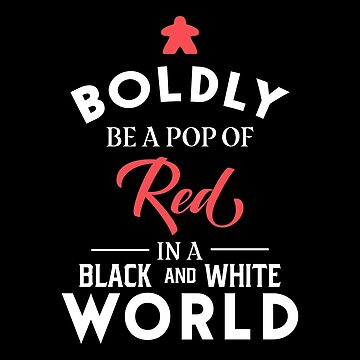Red Meeple Boldly Be A Pop of Color Board Games Meeples and Tabletop RPG Addict by pixeptional